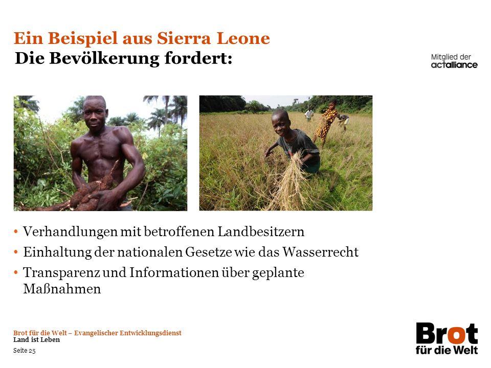 Brot für die Welt – Evangelischer Entwicklungsdienst Land ist Leben Seite 25 Ein Beispiel aus Sierra Leone Die Bevölkerung fordert: Verhandlungen mit
