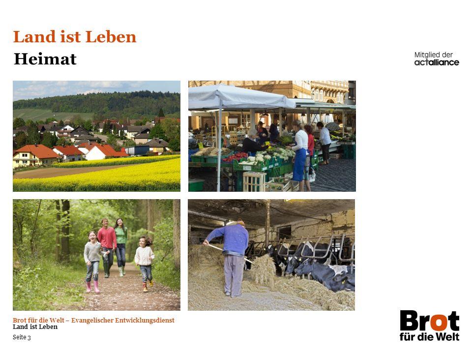 Brot für die Welt – Evangelischer Entwicklungsdienst Land ist Leben Seite 14 2.