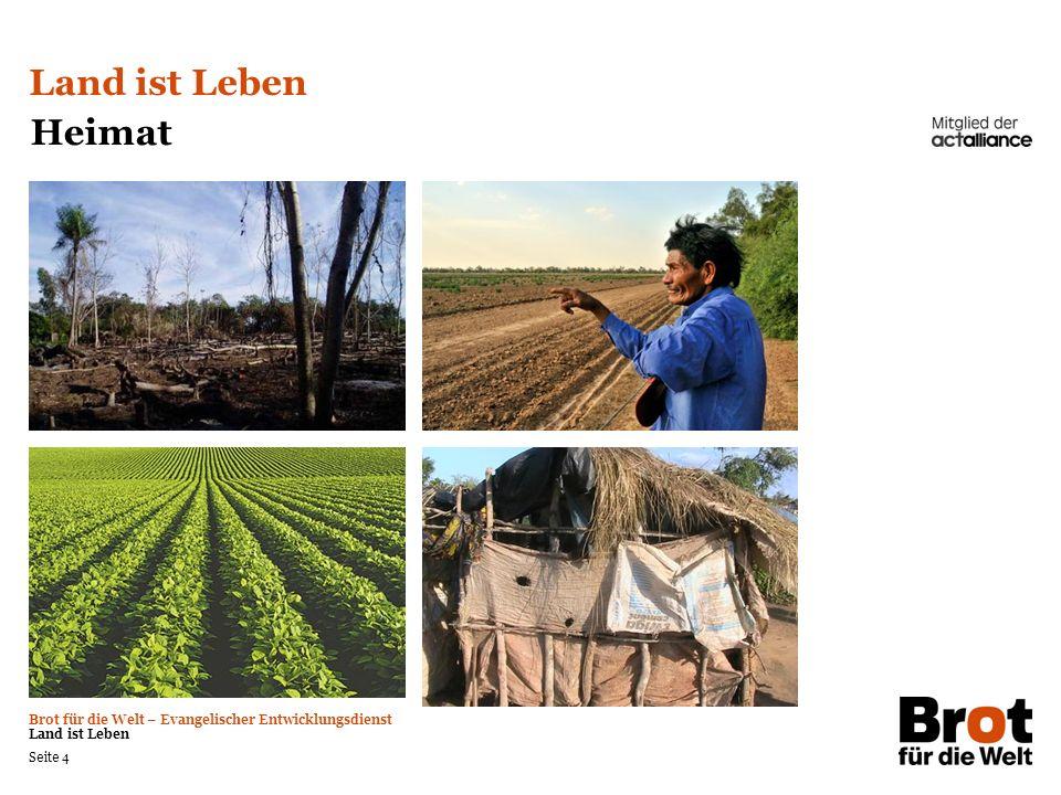 Brot für die Welt – Evangelischer Entwicklungsdienst Land ist Leben Seite 5 1.