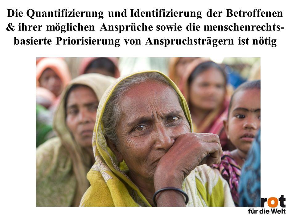Die Quantifizierung und Identifizierung der Betroffenen & ihrer möglichen Ansprüche sowie die menschenrechts- basierte Priorisierung von Anspruchsträgern ist nötig