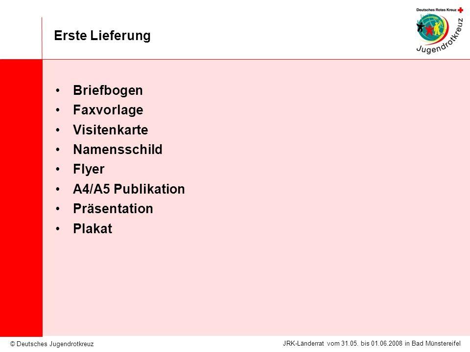 © Deutsches Jugendrotkreuz JRK-Länderrat vom 31.05. bis 01.06.2008 in Bad Münstereifel Erste Lieferung Briefbogen Faxvorlage Visitenkarte Namensschild