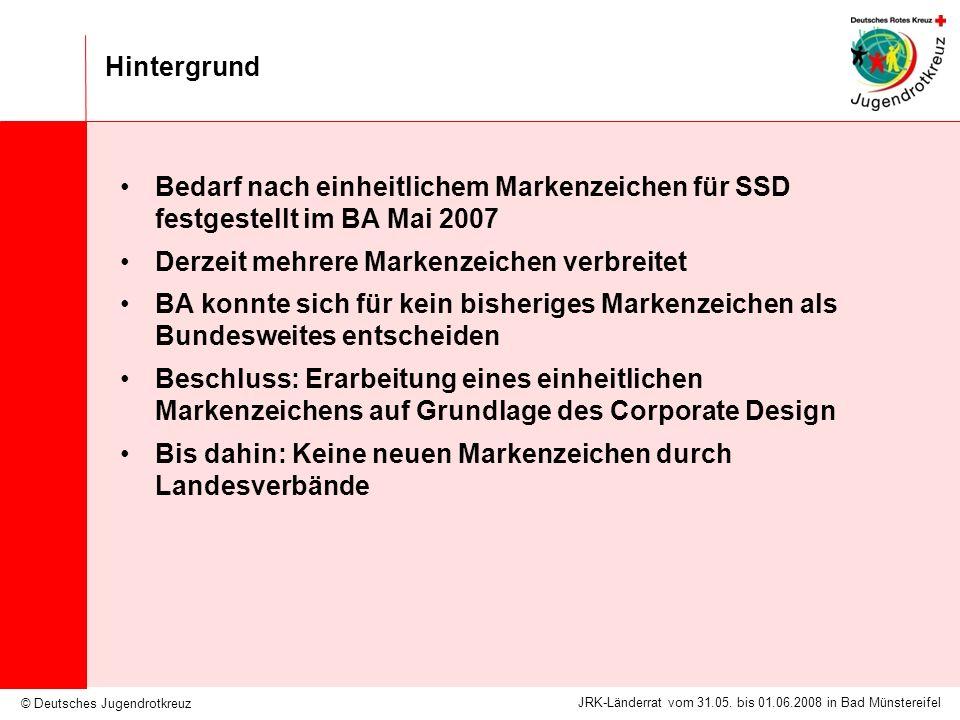 © Deutsches Jugendrotkreuz JRK-Länderrat vom 31.05. bis 01.06.2008 in Bad Münstereifel Hintergrund Bedarf nach einheitlichem Markenzeichen für SSD fes