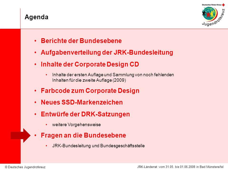 © Deutsches Jugendrotkreuz JRK-Länderrat vom 31.05. bis 01.06.2008 in Bad Münstereifel Agenda Berichte der Bundesebene Aufgabenverteilung der JRK-Bund