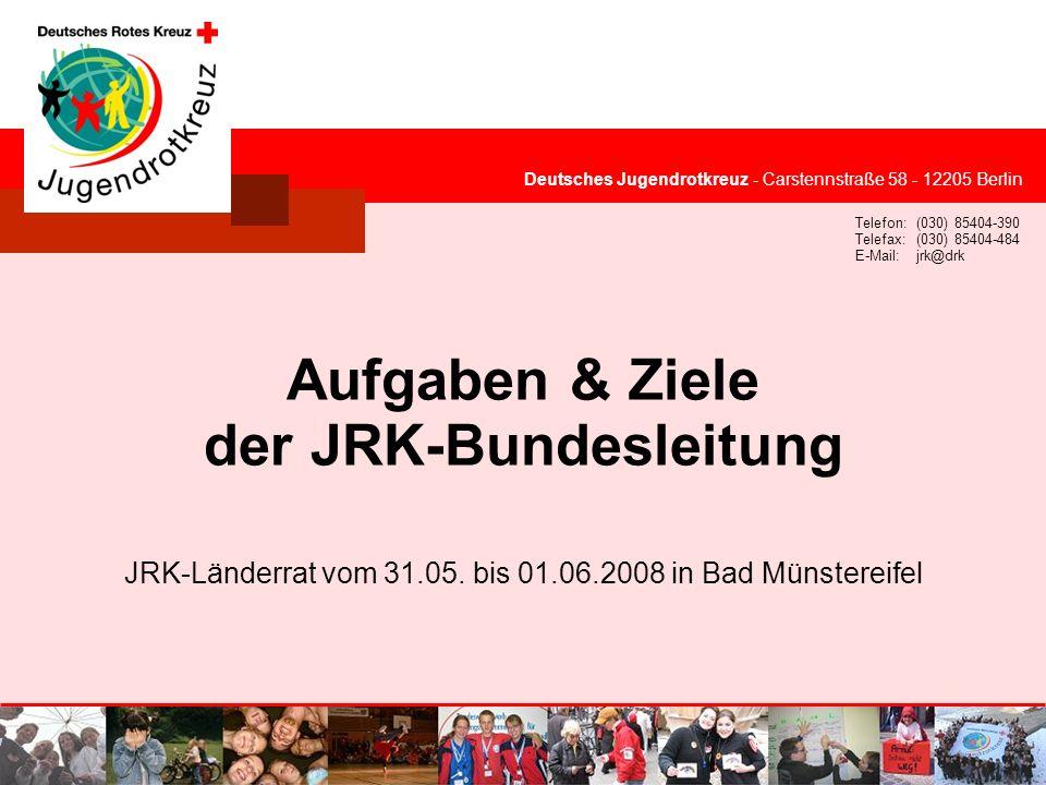 © Deutsches Jugendrotkreuz JRK-Länderrat vom 31.05. bis 01.06.2008 in Bad Münstereifel Deutsches Jugendrotkreuz - Carstennstraße 58 - 12205 Berlin Tel