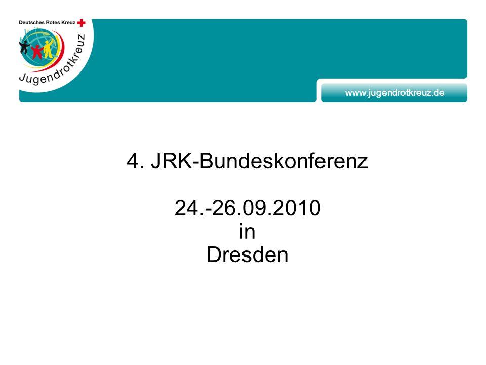 www.jugendrotkreuz.de 4. JRK-Bundeskonferenz 24.-26.09.2010 in Dresden