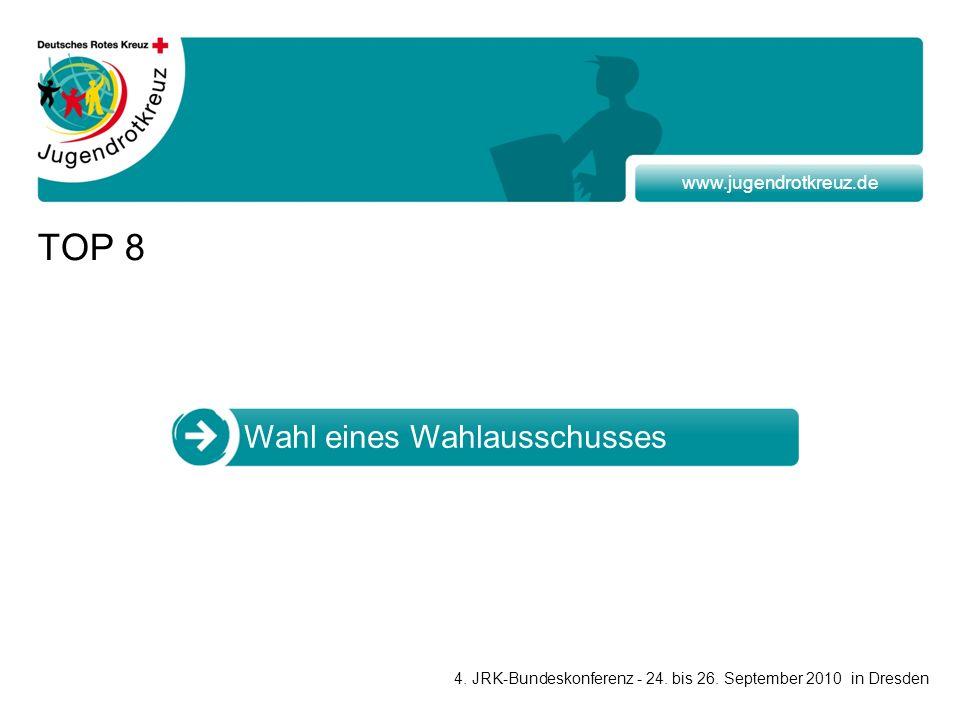 www.jugendrotkreuz.de TOP 8 Wahl eines Wahlausschusses 4.