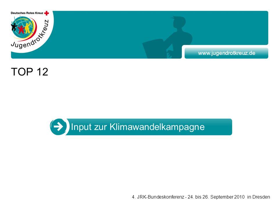 www.jugendrotkreuz.de TOP 12 Input zur Klimawandelkampagne 4.