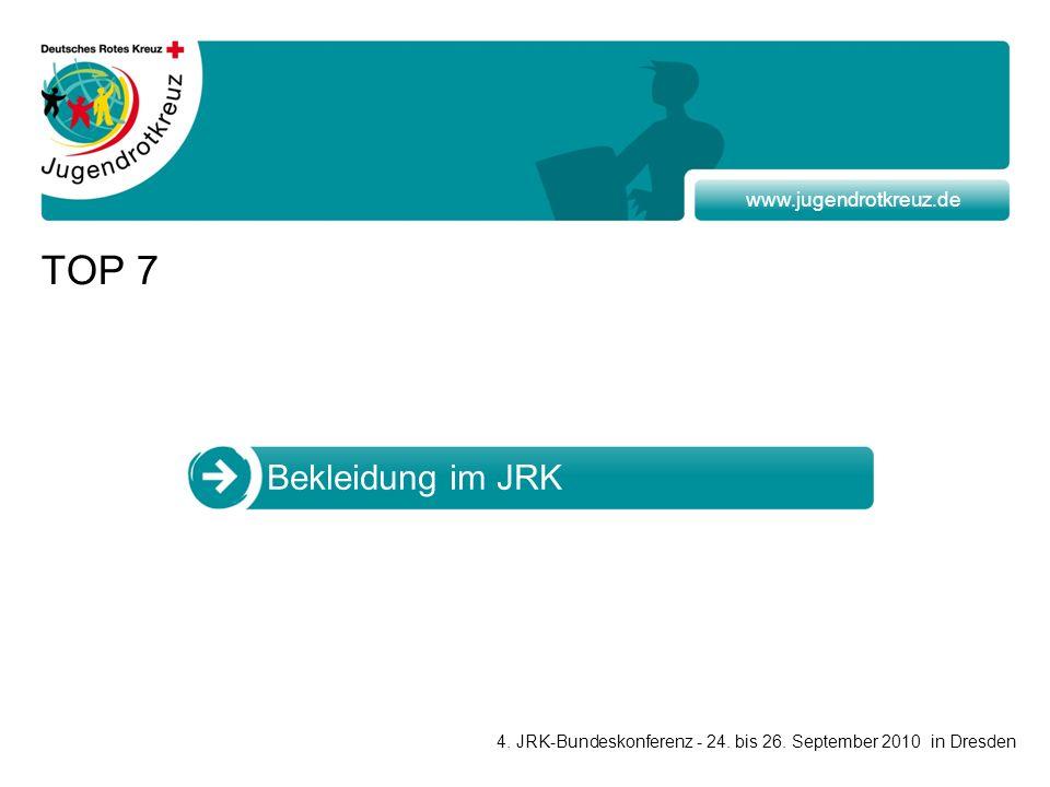 www.jugendrotkreuz.de TOP 7 Bekleidung im JRK 4. JRK-Bundeskonferenz - 24.
