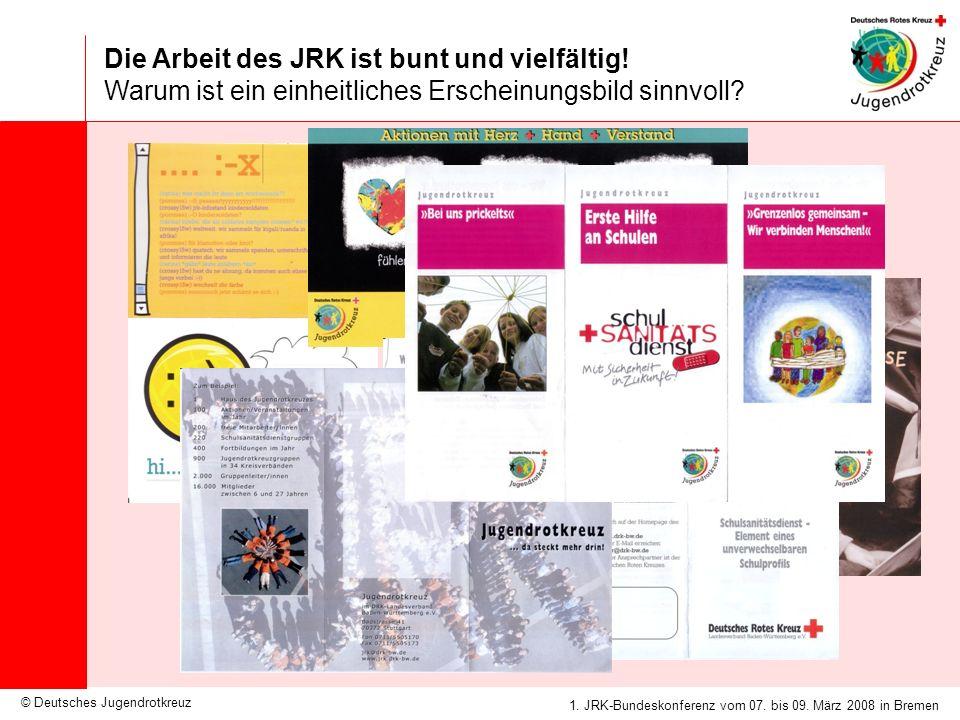 © Deutsches Jugendrotkreuz JRK-Medienkonzept / 25.09.2007 1. JRK-Bundeskonferenz vom 07. bis 09. März 2008 in Bremen Die Arbeit des JRK ist bunt und v