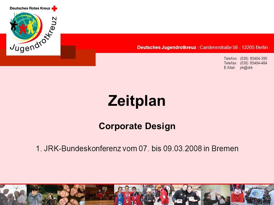 © Deutsches Jugendrotkreuz JRK-Medienkonzept / 25.09.2007 1. JRK-Bundeskonferenz vom 07. bis 09. März 2008 in Bremen Deutsches Jugendrotkreuz - Carste