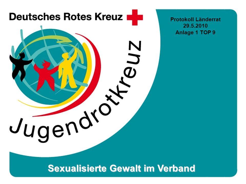 www.jrk-rlp.de Sexualisierte Gewalt im Verband Protokoll Länderrat 29.5.2010 Anlage 1 TOP 9