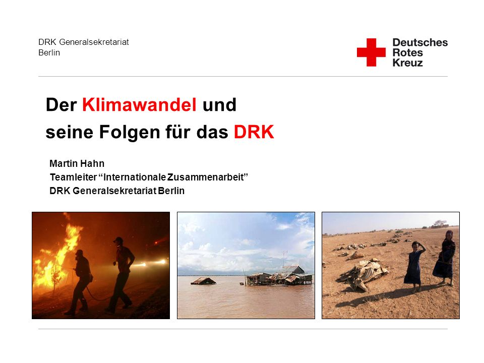 DRK Generalsekretariat Berlin Folie 22 Was wir nicht tun werden Wie können wir auf den Klimawandel reagieren .