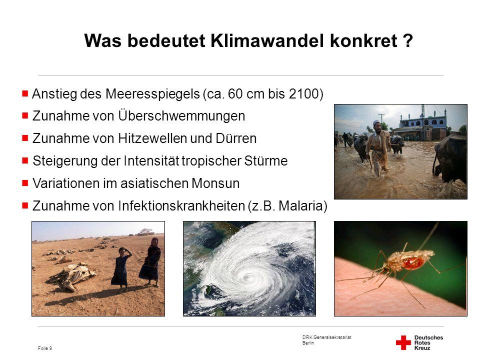 DRK Generalsekretariat Berlin Folie 10 Beispiel Hurrikan-Saison 2008 in der Karibik Was bedeutet Klimawandel konkret ?