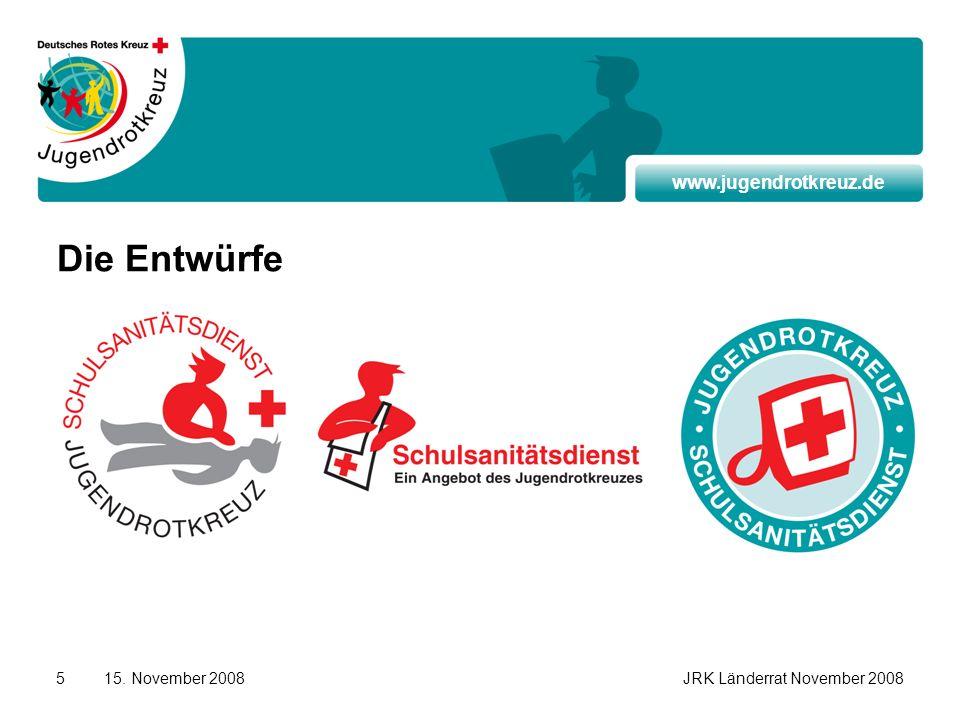 www.jugendrotkreuz.de 15. November 2008JRK Länderrat November 20085 Die Entwürfe