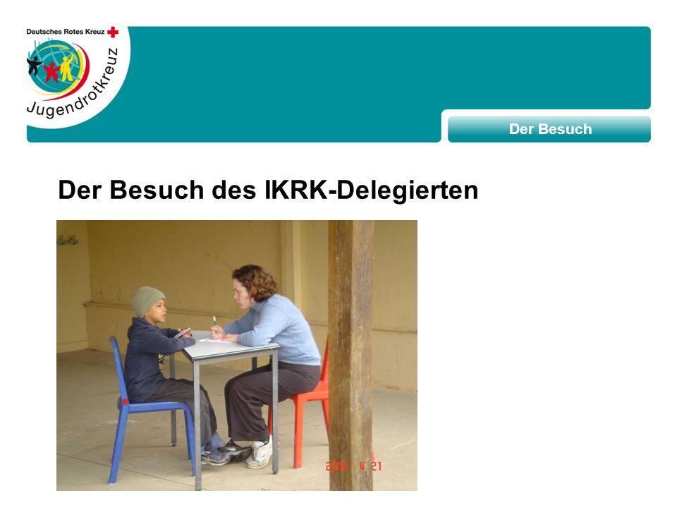 Der Besuch des IKRK-Delegierten Der Besuch