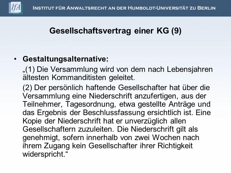 Gesellschaftsvertrag einer KG (9) Gestaltungsalternative: (1) Die Versammlung wird von dem nach Lebensjahren ältesten Kommanditisten geleitet. (2) Der
