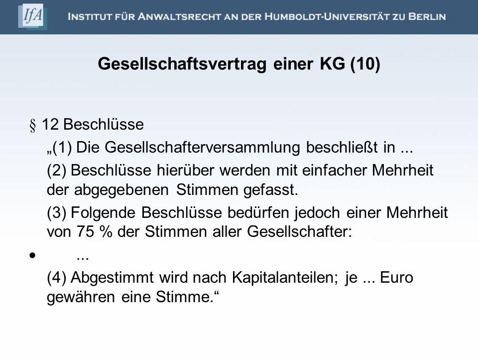 Gesellschaftsvertrag einer KG (10) § 12 Beschlüsse (1) Die Gesellschafterversammlung beschließt in... (2) Beschlüsse hierüber werden mit einfacher Meh