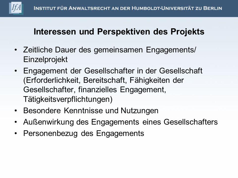 Interessen und Perspektiven des Projekts Zeitliche Dauer des gemeinsamen Engagements/ Einzelprojekt Engagement der Gesellschafter in der Gesellschaft