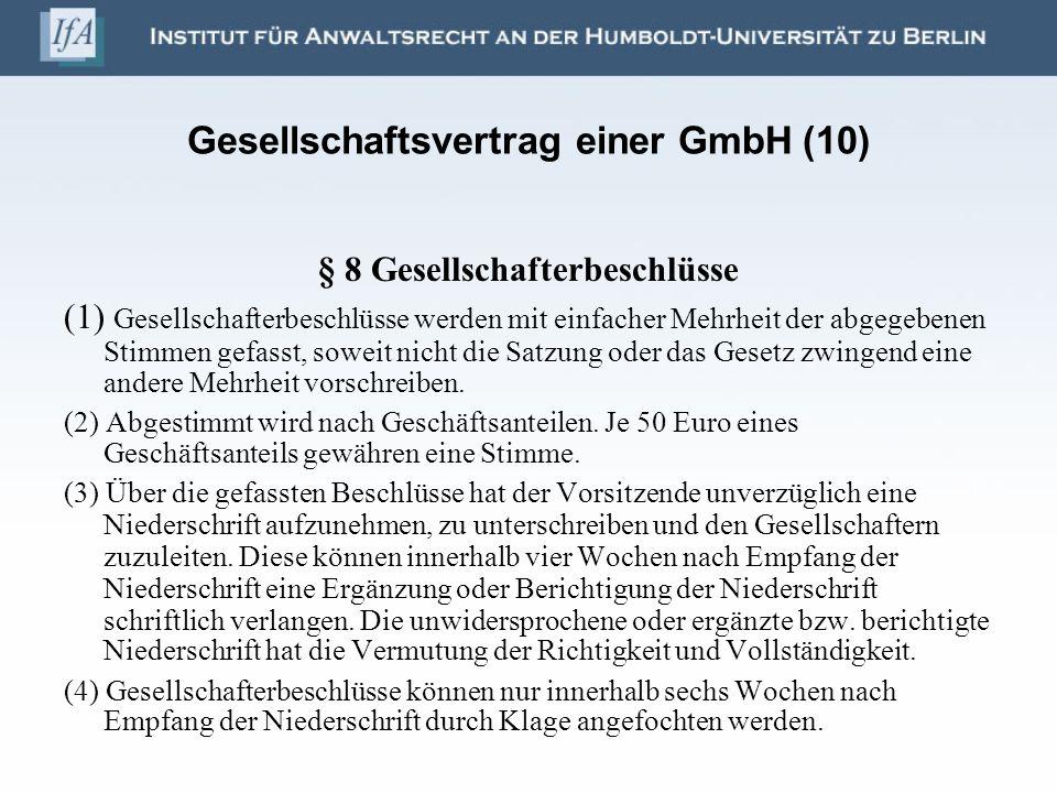 Gesellschaftsvertrag einer GmbH (10) § 8 Gesellschafterbeschlüsse (1) Gesellschafterbeschlüsse werden mit einfacher Mehrheit der abgegebenen Stimmen g