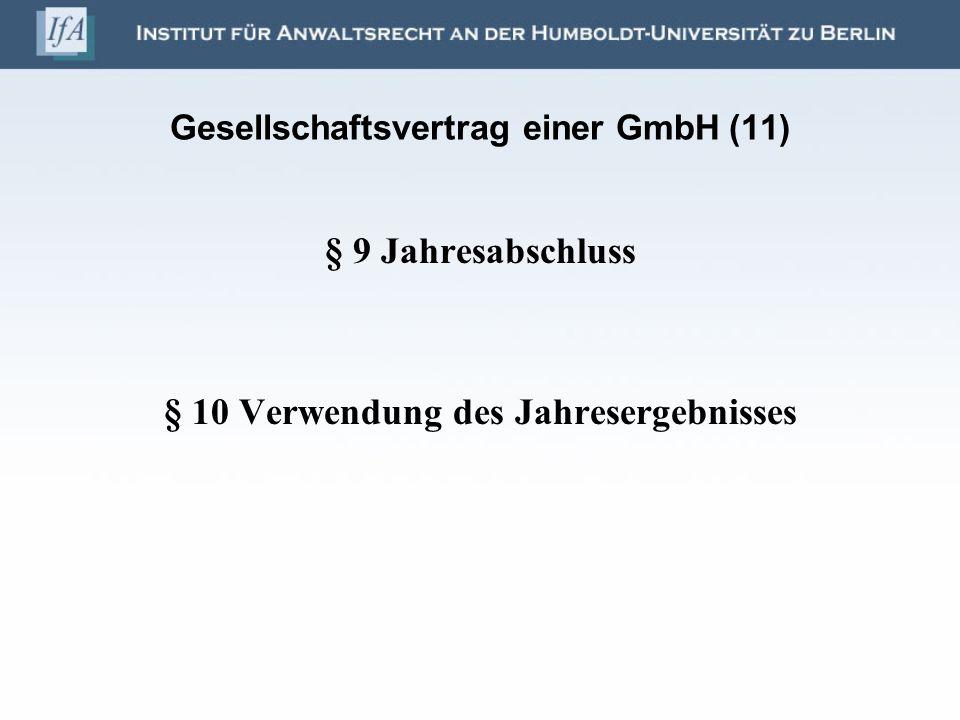 Gesellschaftsvertrag einer GmbH (11) § 9 Jahresabschluss § 10 Verwendung des Jahresergebnisses