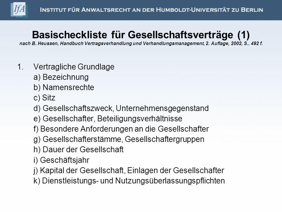 Basischeckliste für Gesellschaftsverträge (1) nach B. Heussen, Handbuch Vertragsverhandlung und Verhandlungsmanagement, 2. Auflage, 2002, S.. 492 f. 1
