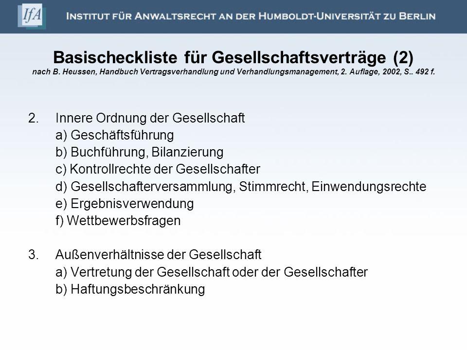 Basischeckliste für Gesellschaftsverträge (2) nach B. Heussen, Handbuch Vertragsverhandlung und Verhandlungsmanagement, 2. Auflage, 2002, S.. 492 f. 2
