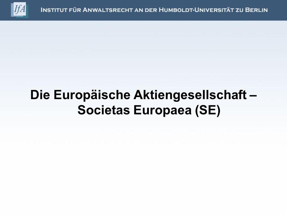 Die Europäische Aktiengesellschaft – Societas Europaea (SE)