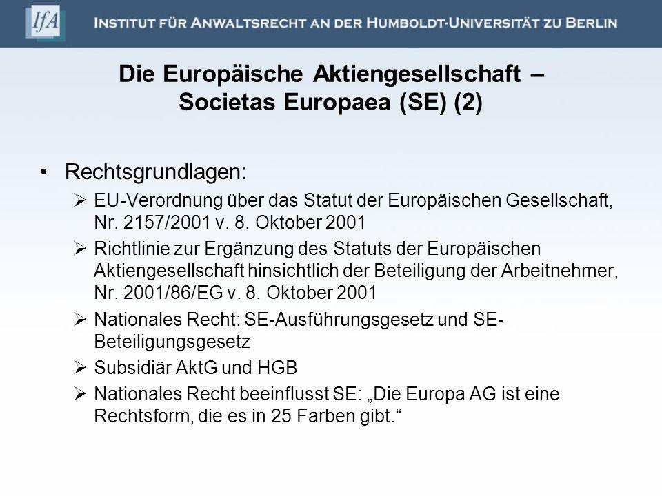 Die Europäische Aktiengesellschaft – Societas Europaea (SE) (2) Rechtsgrundlagen: EU-Verordnung über das Statut der Europäischen Gesellschaft, Nr. 215