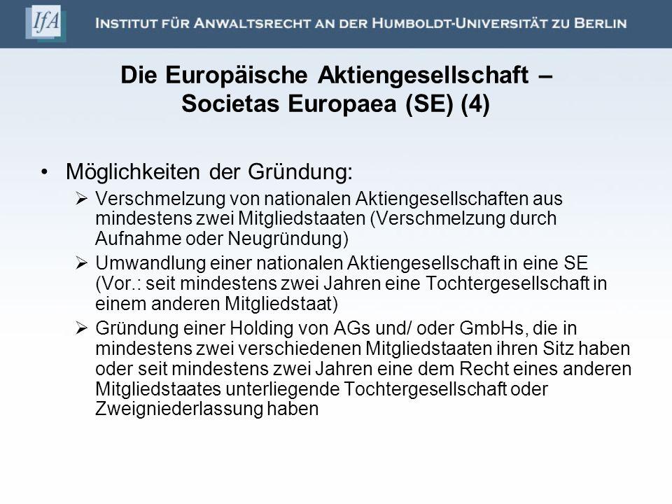 Die Europäische Aktiengesellschaft – Societas Europaea (SE) (4) Möglichkeiten der Gründung: Verschmelzung von nationalen Aktiengesellschaften aus mind