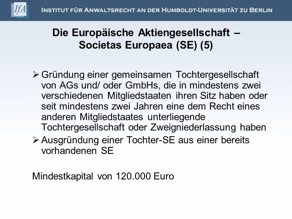 Die Europäische Aktiengesellschaft – Societas Europaea (SE) (5) Gründung einer gemeinsamen Tochtergesellschaft von AGs und/ oder GmbHs, die in mindest