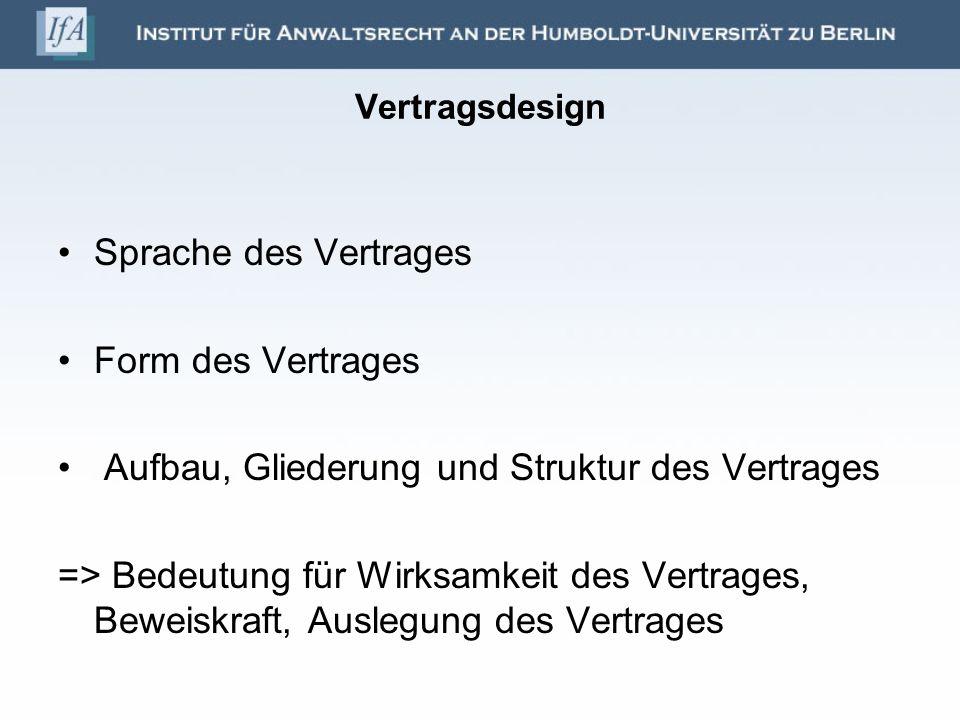 Sprache des Vertrages (1) - Sprachebenen Allgemeine Umgangssprache ingenieurtechnische und kaufmännische Fachsprachen juristische Fachsprache Fremdsprachen