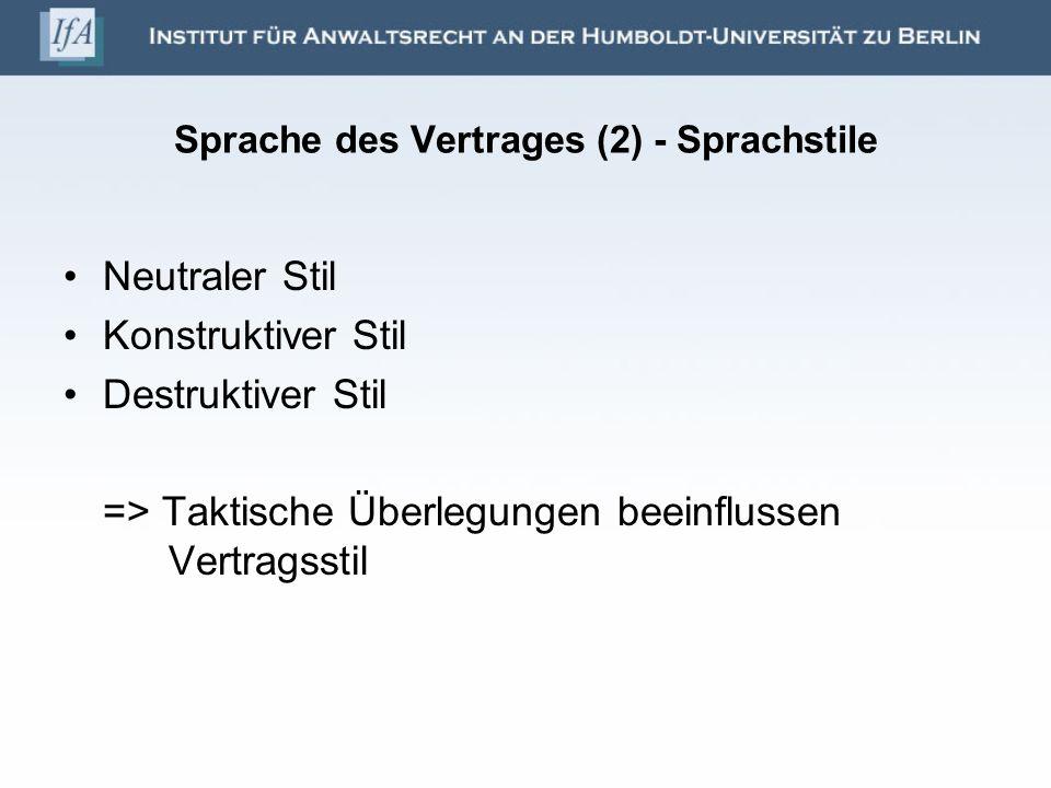 Sprache des Vertrages (3) Präzise und klare Regelungen (vgl.