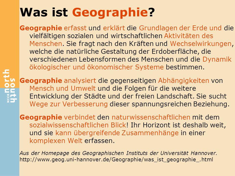 Was ist Geographie? Geographie erfasst und erklärt die Grundlagen der Erde und die vielfältigen sozialen und wirtschaftlichen Aktivitäten des Menschen