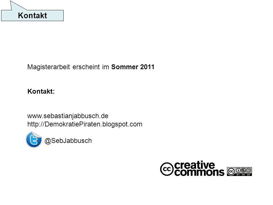Magisterarbeit erscheint im Sommer 2011 Kontakt: www.sebastianjabbusch.de http://DemokratiePiraten.blogspot.com @SebJabbusch Kontakt
