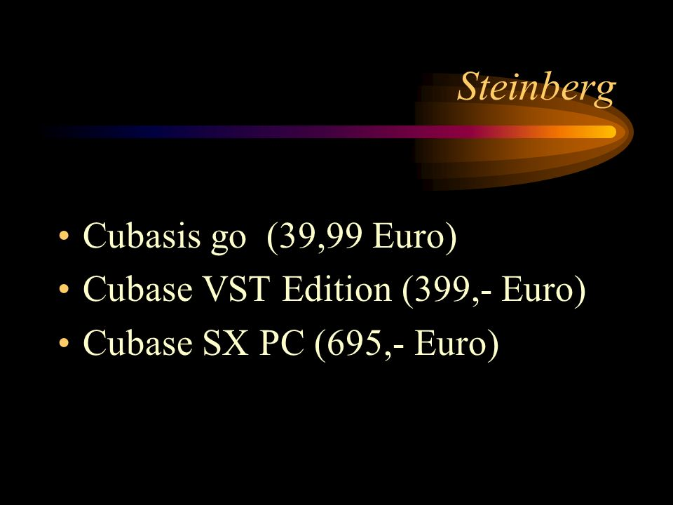 Steinberg Cubasis go (39,99 Euro) Cubase VST Edition (399,- Euro) Cubase SX PC (695,- Euro)