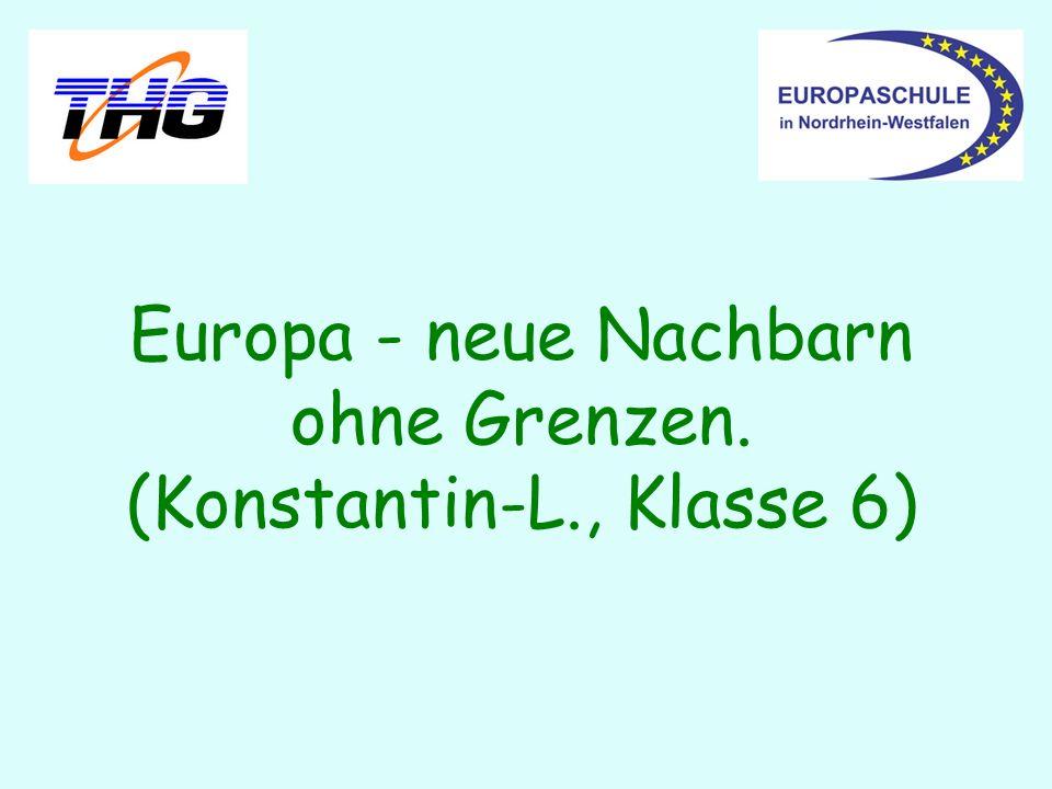 Europa - neue Nachbarn ohne Grenzen. (Konstantin-L., Klasse 6)