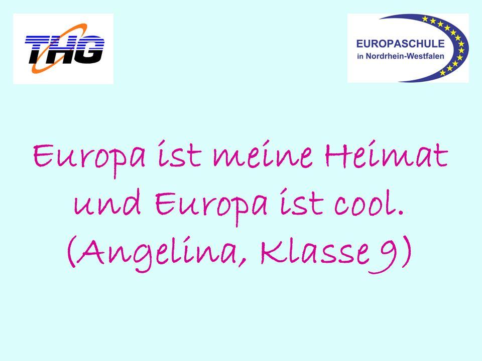 Europa umfasst für mich Zusammenhalt trotz vieler kultureller Unterschiede. (Vanessa, JG. 12)