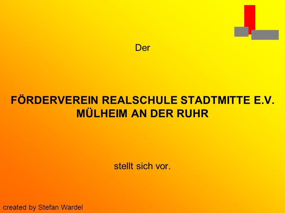 FÖRDERVEREIN REALSCHULE STADTMITTE E.V. MÜLHEIM AN DER RUHR stellt sich vor. Der created by Stefan Wardel