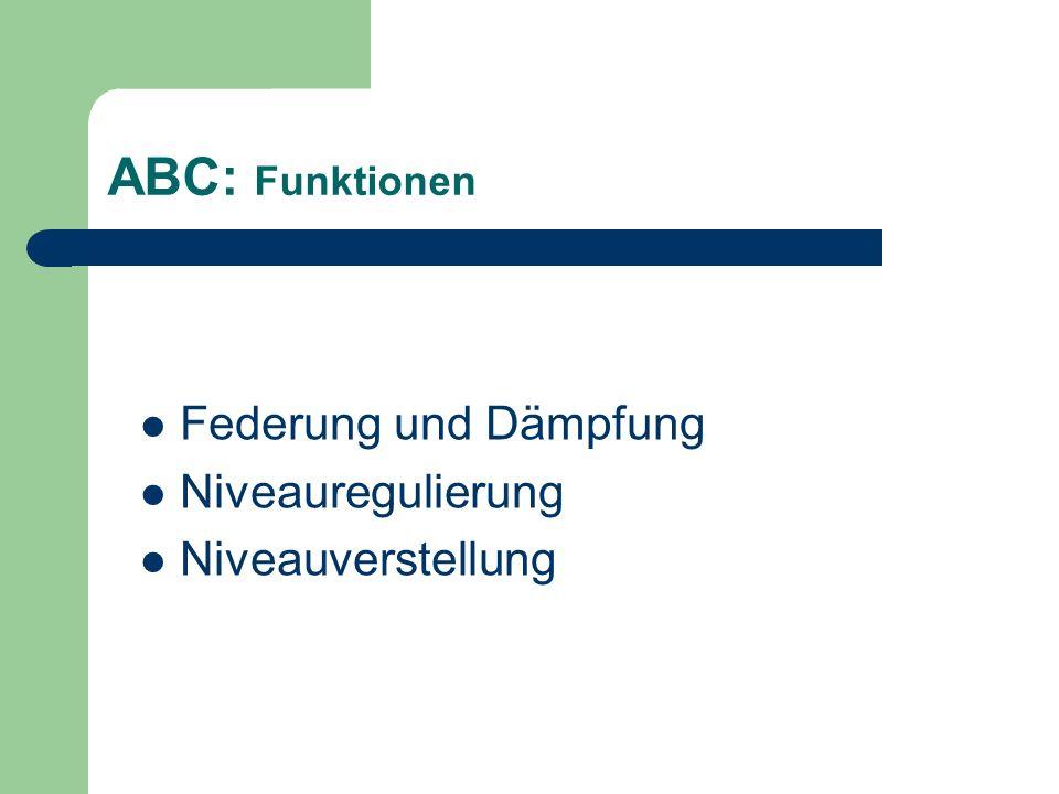 ABC: Funktionen Federung und Dämpfung Niveauregulierung Niveauverstellung