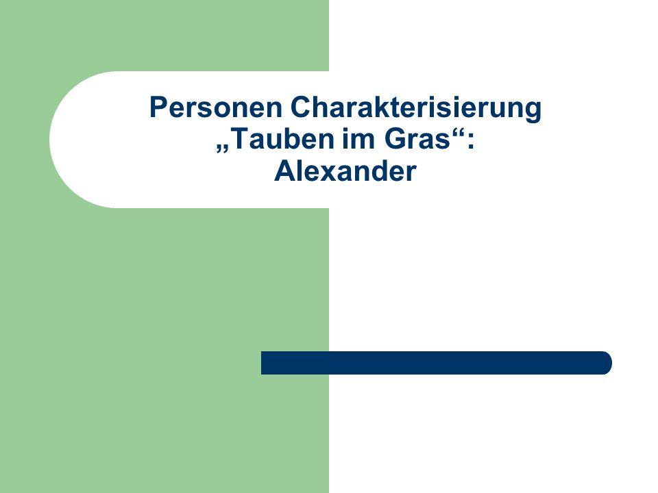 Personen Charakterisierung Tauben im Gras: Alexander