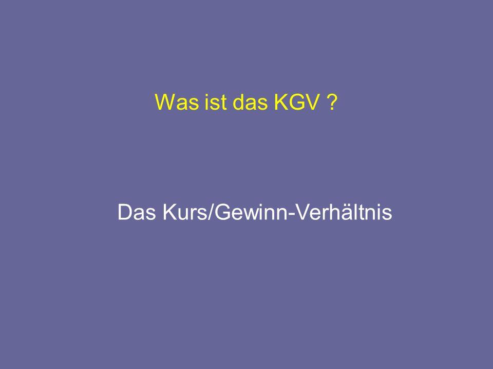 Was ist das KGV Das Kurs/Gewinn-Verhältnis