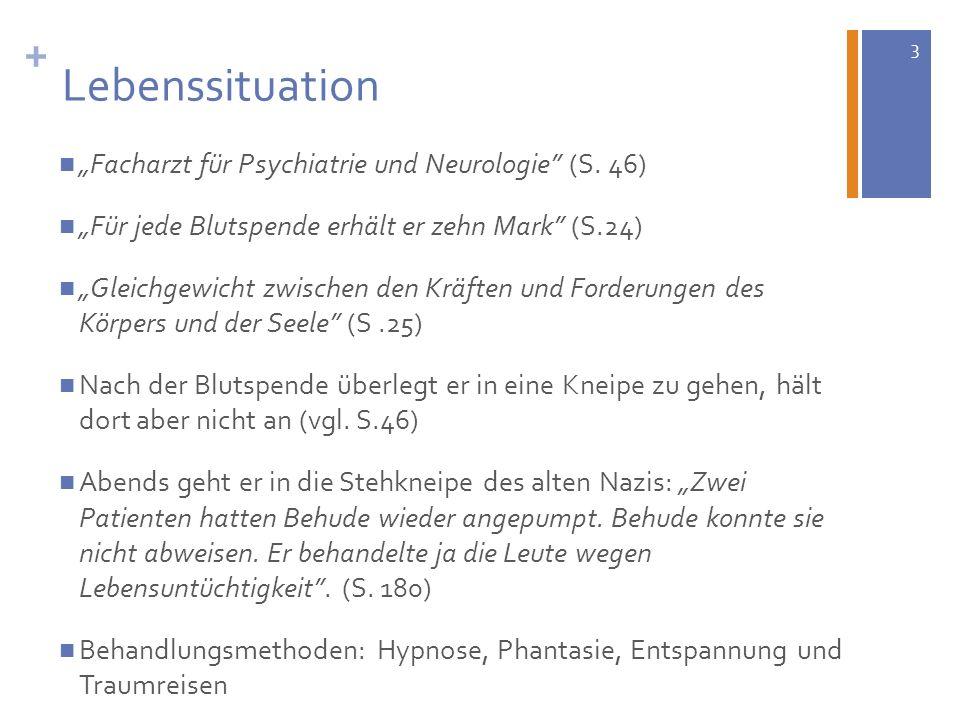 3 + Lebenssituation Facharzt für Psychiatrie und Neurologie (S. 46) Für jede Blutspende erhält er zehn Mark (S.24) Gleichgewicht zwischen den Kräften