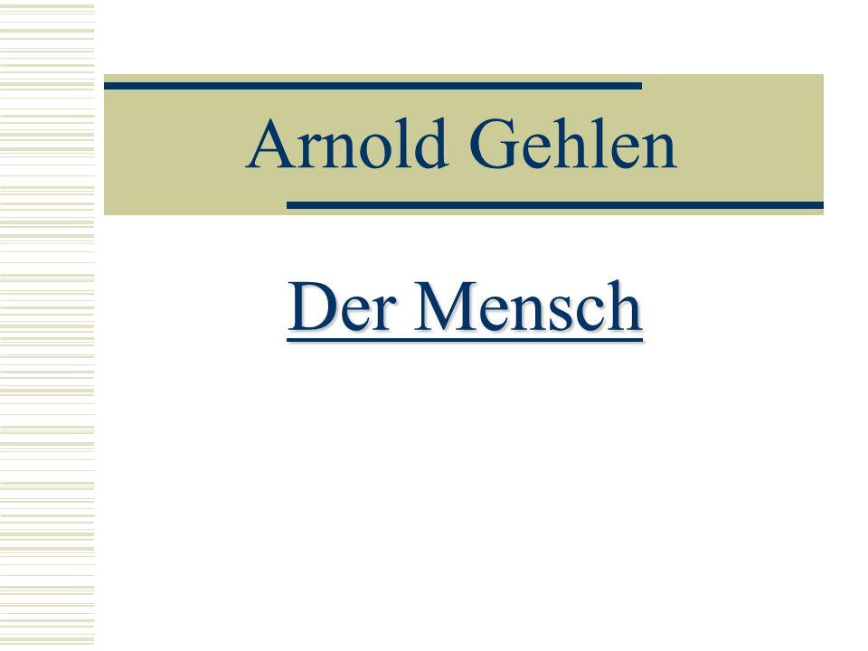Arnold Gehlen Der Mensch