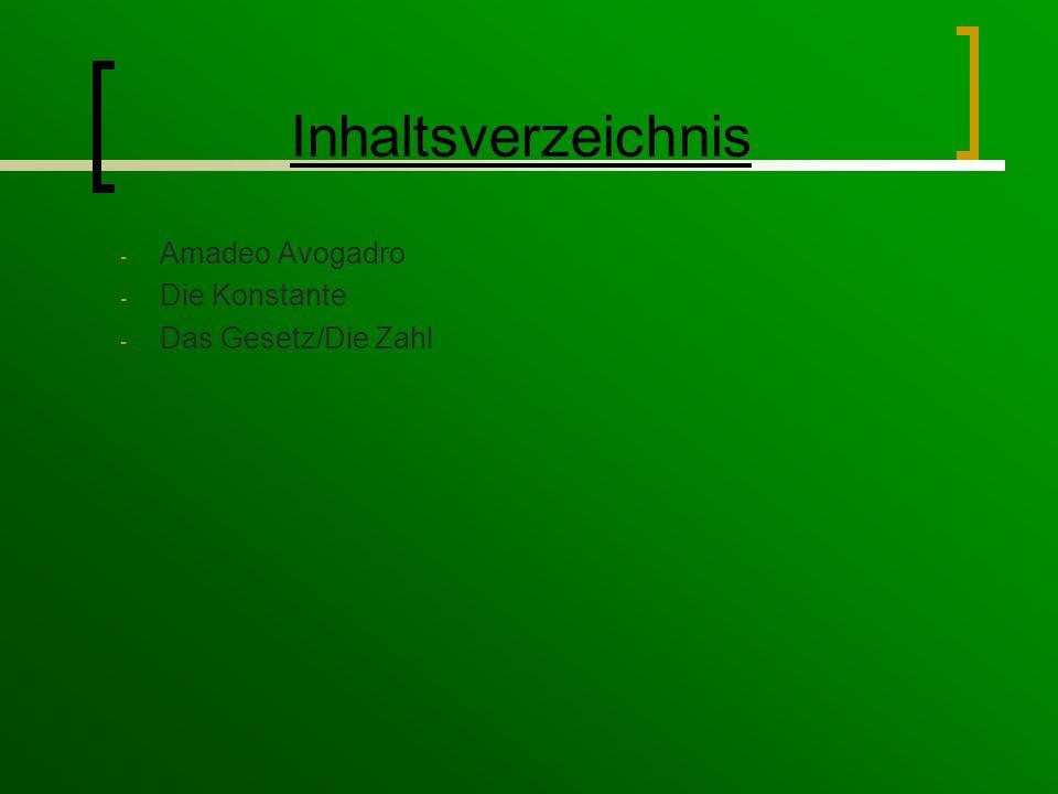 Inhaltsverzeichnis - Amadeo Avogadro - Die Konstante - Das Gesetz/Die Zahl