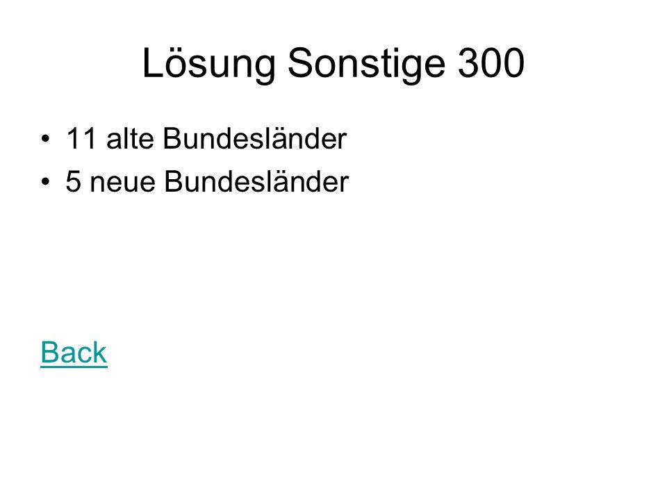Lösung Sonstige 300 11 alte Bundesländer 5 neue Bundesländer Back