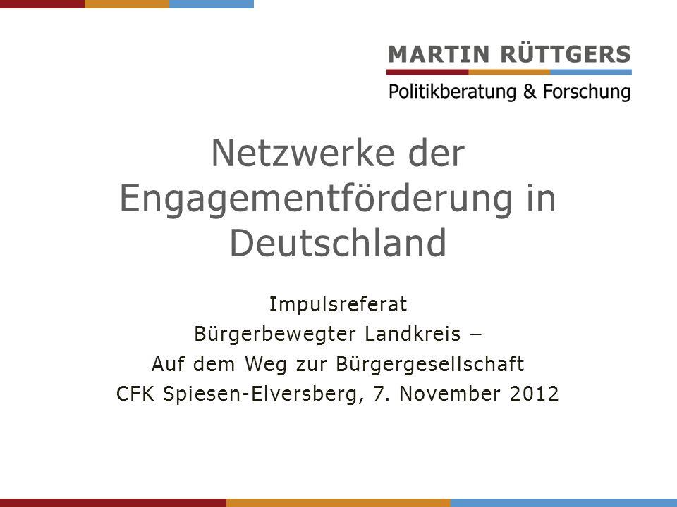 Netzwerke der Engagementförderung in Deutschland Impulsreferat Bürgerbewegter Landkreis – Auf dem Weg zur Bürgergesellschaft CFK Spiesen-Elversberg, 7.