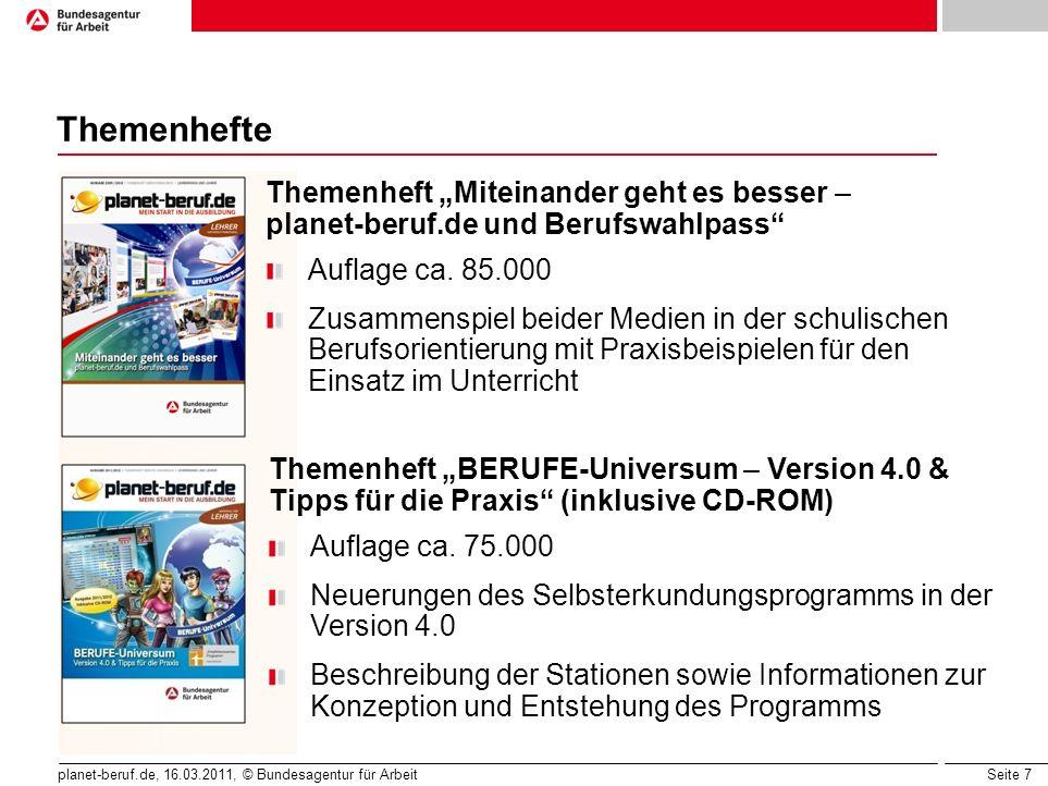 Seite 7 planet-beruf.de, 16.03.2011, © Bundesagentur für Arbeit Themenhefte Themenheft Miteinander geht es besser – planet-beruf.de und Berufswahlpass