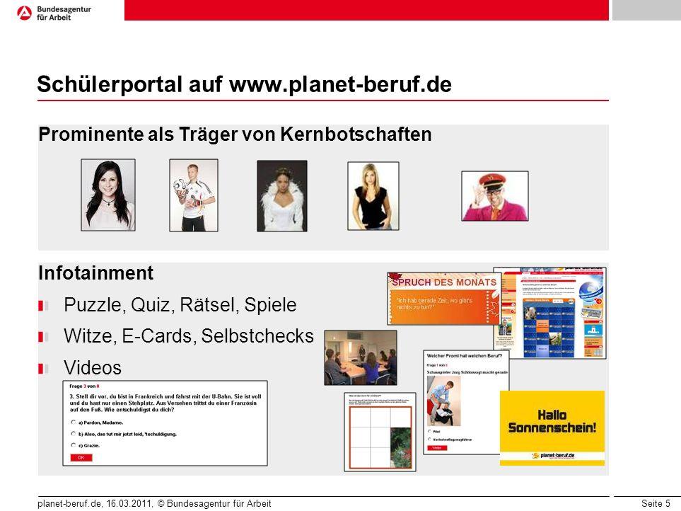 Seite 5 planet-beruf.de, 16.03.2011, © Bundesagentur für Arbeit Schülerportal auf www.planet-beruf.de Prominente als Träger von Kernbotschaften Infota