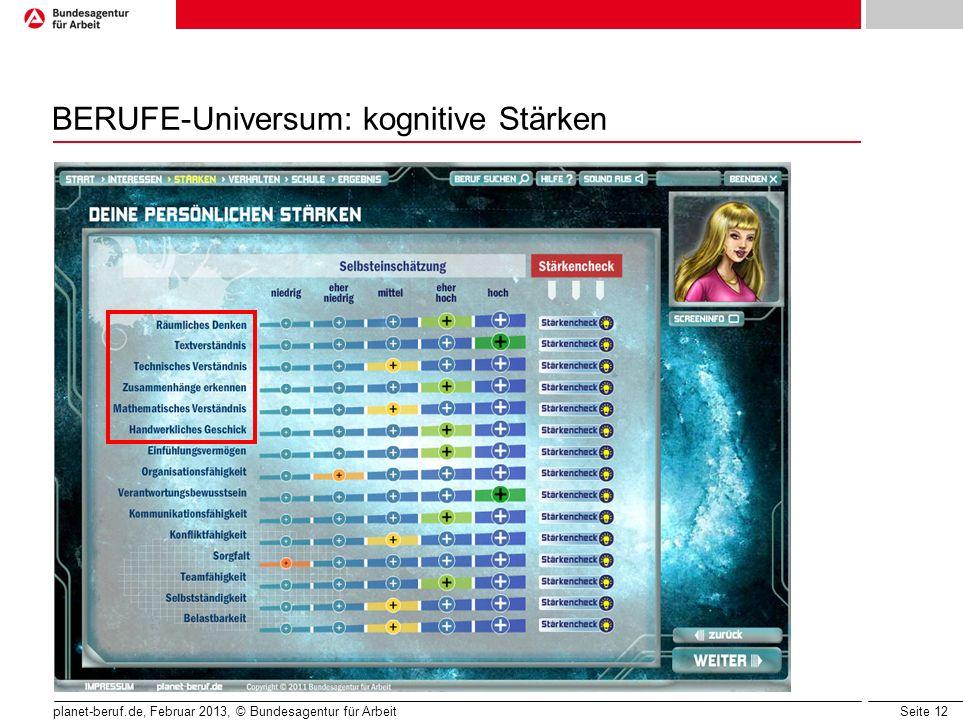 Seite 12 planet-beruf.de, Februar 2013, © Bundesagentur für Arbeit BERUFE-Universum: kognitive Stärken