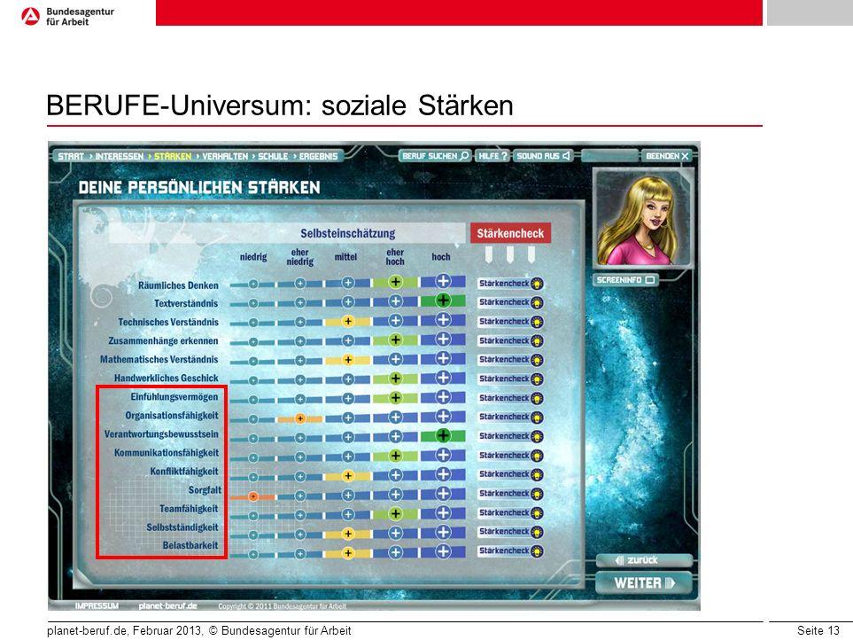 Seite 13 planet-beruf.de, Februar 2013, © Bundesagentur für Arbeit BERUFE-Universum: soziale Stärken
